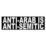 Anti-Arab is Anti-Semitic - Bumper Car Sticker