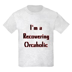 Recovering Orcoholic Kids Light T-Shirt