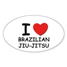 I love brazilian jiu-jitsu Oval Decal