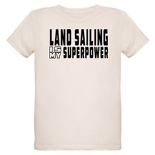 Land Saliling Is My Superpower T-Shirt
