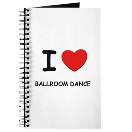 I love ballroom dance Journal