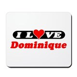 I Love Dominique Mousepad