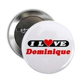 "I Love Dominique 2.25"" Button (100 pack)"