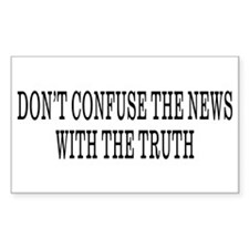 Don't Confuse The News Rectangle Decal