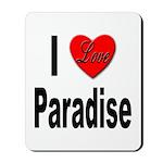I Love Paradise Mousepad