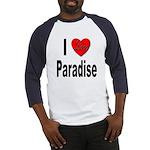 I Love Paradise (Front) Baseball Jersey