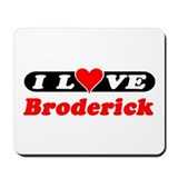 I Love Broderick Mousepad
