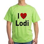 I Love Lodi Green T-Shirt