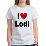 I Love Lodi Women's T-Shirt