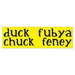 duck fubya, chuck feney (bumper sticker)