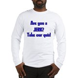 Jerk Quiz Long Sleeve T-Shirt
