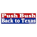 Push Bush to Texas Bumper Sticker