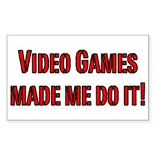 Video Games made me do it! Rectangle Decal