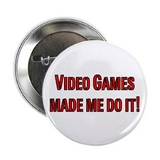 "Video Games made me do it! 2.25"" Button (100 pack)"