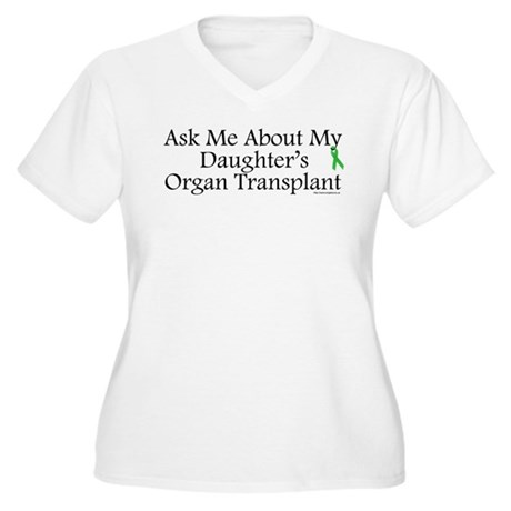 Ask Me Daughter Transplant Women's Plus Size V-Nec