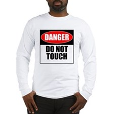 Danger, Do not touch Long Sleeve T-Shirt