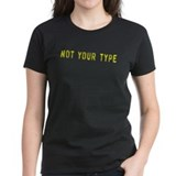 Not Your Type Tee