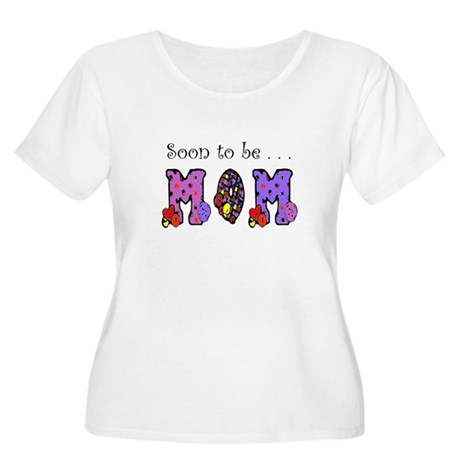 Soon to be MOM Women's Plus Size Scoop Neck T-Shir