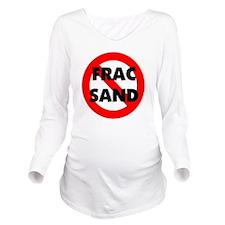 Stop Frac Sand Minin Long Sleeve Maternity T-Shirt