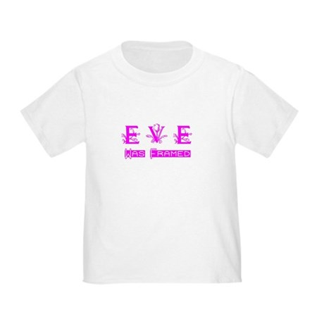 Eve was Framed Toddler T-Shirt