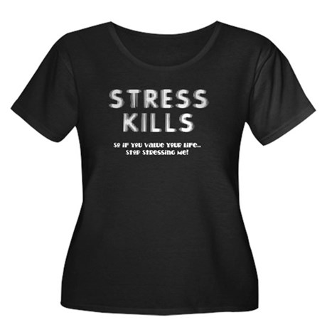 Stress Kills Women's Plus Size Scoop Neck Dark T-S