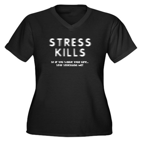 Stress Kills Women's Plus Size V-Neck Dark T-Shirt
