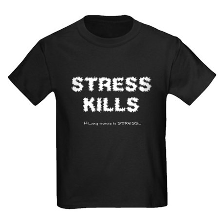 Stress Kills Kids Dark T-Shirt