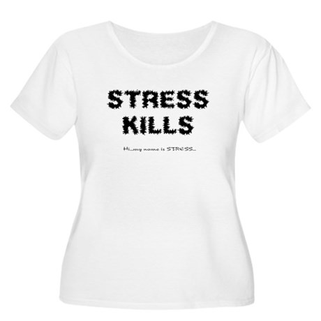 Stress Kills Women's Plus Size Scoop Neck T-Shirt