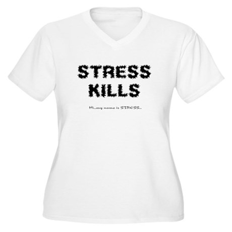 Stress Kills Women's Plus Size V-Neck T-Shirt