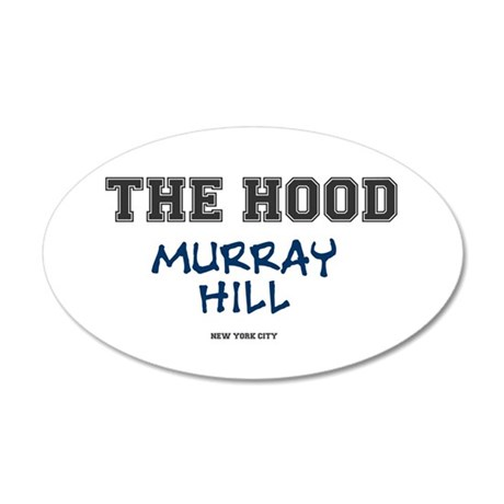 THE HOOD - MURRAY HILL - NEW 35x21 Oval Wall Decal