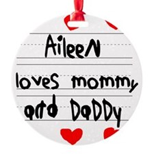 Aileen Loves Mommy and Daddy Ornament