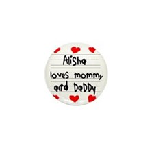 Alisha Loves Mommy and Daddy Mini Button