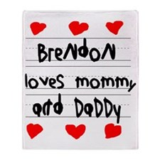 Brendon Loves Mommy and Daddy Throw Blanket