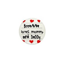 Breanna Loves Mommy and Daddy Mini Button