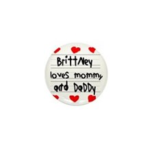 Brittney Loves Mommy and Daddy Mini Button