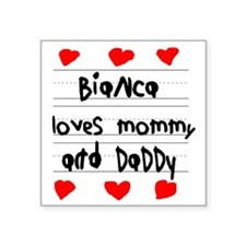 """Bianca Loves Mommy and Dadd Square Sticker 3"""" x 3"""""""