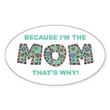 Because I'm The Mom Oval Decal