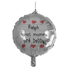 Ralph Loves Mommy and Daddy Balloon