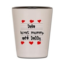 Della Loves Mommy and Daddy Shot Glass