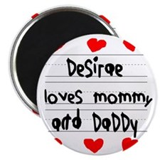Desirae Loves Mommy and Daddy Magnet