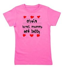 Efrain Loves Mommy and Daddy Girl's Tee