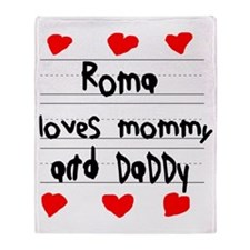 Roma Loves Mommy and Daddy Throw Blanket