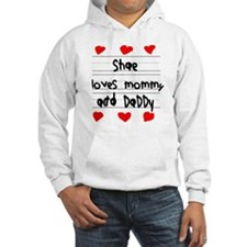 Shae Loves Mommy and Daddy Hoodie