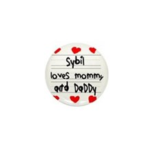 Sybil Loves Mommy and Daddy Mini Button