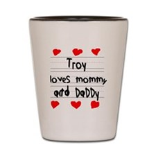 Troy Loves Mommy and Daddy Shot Glass