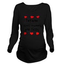 Tatiana Loves Mommy  Long Sleeve Maternity T-Shirt