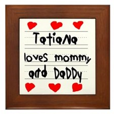 Tatiana Loves Mommy and Daddy Framed Tile