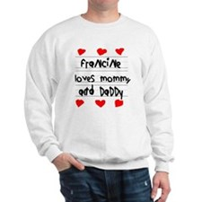 Francine Loves Mommy and Daddy Sweatshirt