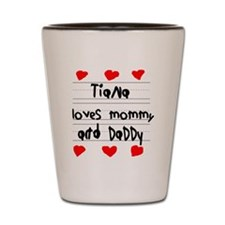 Tiana Loves Mommy and Daddy Shot Glass