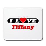 I Love Tiffany Mousepad